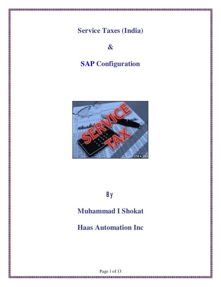 Service Taxes (India)           &SAP Configuration          ByMuhammad I ShokatHaas Automation Inc       Page 1 of 13