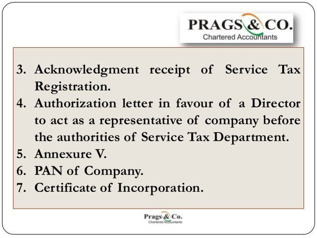 Service tax registration document required by a company prags 3 3 acknowledgment receipt of service tax registration 4 authorization letter in favour spiritdancerdesigns Choice Image