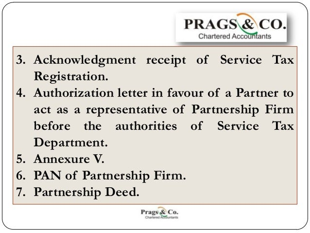 Service tax registration documents required by partnership firm 3 3 acknowledgment receipt of service tax registration 4 authorization letter spiritdancerdesigns Choice Image