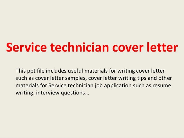 service technician cover letter this ppt file includes useful materials for writing cover letter such as - Service Technician Cover Letter