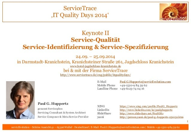 ServiceTrace 'IT Quality Days 2014'  servicEvolution – Schöne Aussicht 41 – 65396 Walluf - Deutschland | E-Mail: Paul.G.Hu...