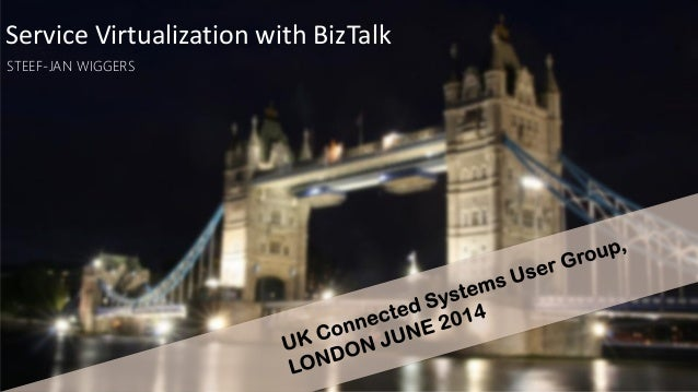 Service Virtualization with BizTalk STEEF-JAN WIGGERS