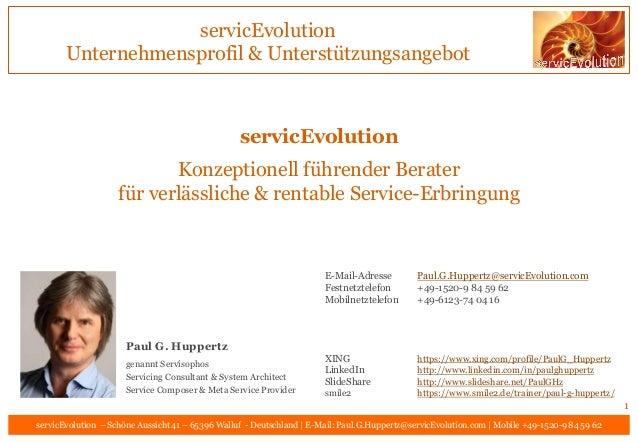 servicEvolution Konzeptionell führender Berater für verlässliche & rentable Service-Erbringung servicEvolution Unternehmen...