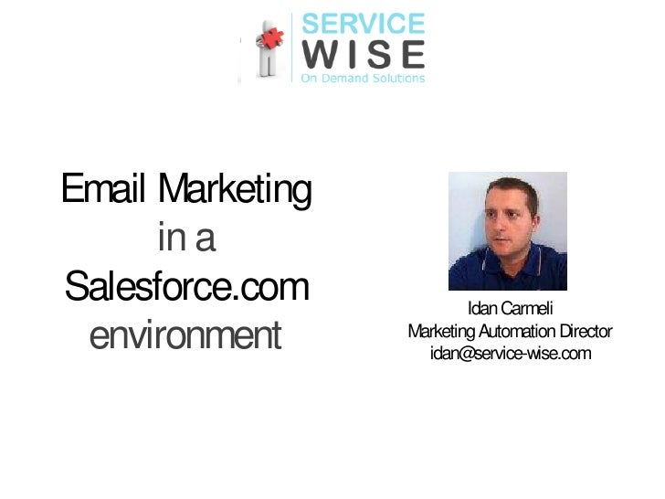 Email Marketing      in aSalesforce.com            Idan Carmeli environment      Marketing Automation Director            ...