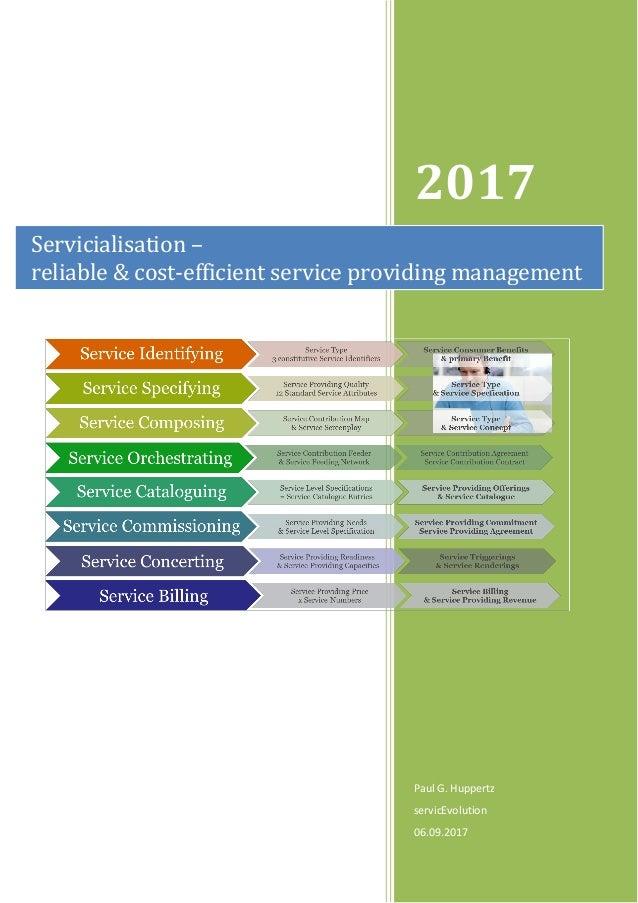 2017 Paul G. Huppertz servicEvolution 06.09.2017 Servicialisation – reliable & cost-efficient service providing management