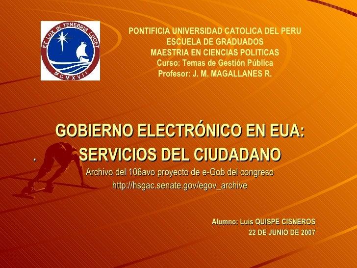 PONTIFICIA UNIVERSIDAD CATOLICA DEL PERU ESCUELA DE GRADUADOS MAESTRIA EN CIENCIAS POLITICAS Curso: Temas de Gestión Públi...