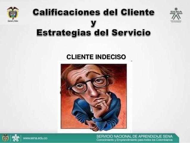 Calificaciones del Cliente            y Estrategias del Servicio       CLIENTE DESCONFIADO