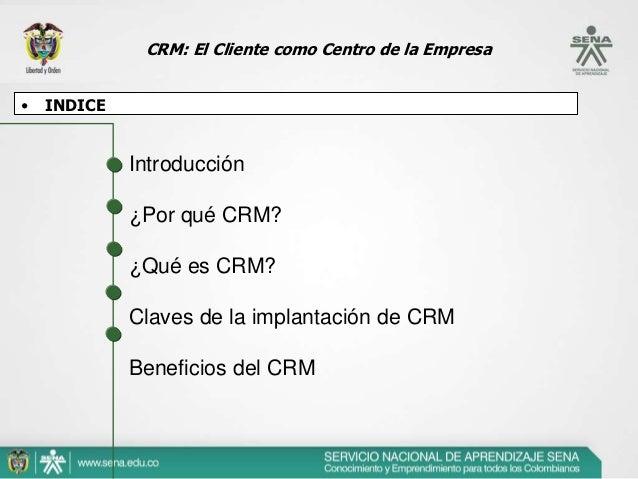 CRM: El Cliente como Centro de la Empresa•Beneficios de CRM•... y entender el beneficio que supone para la empresa•Ejemplo...