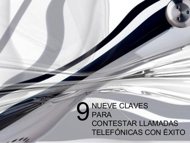 NUEVE CLAVES PARA CONTESTAR LLAMADAS TELEFÓNICAS CON ÉXITO 9