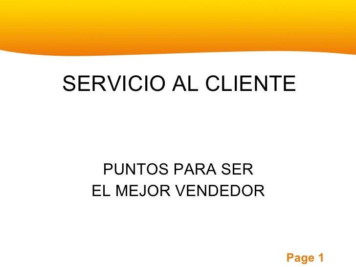 SERVICIO AL CLIENTE <ul><li>PUNTOS PARA SER </li></ul><ul><li>EL MEJOR VENDEDOR </li></ul>