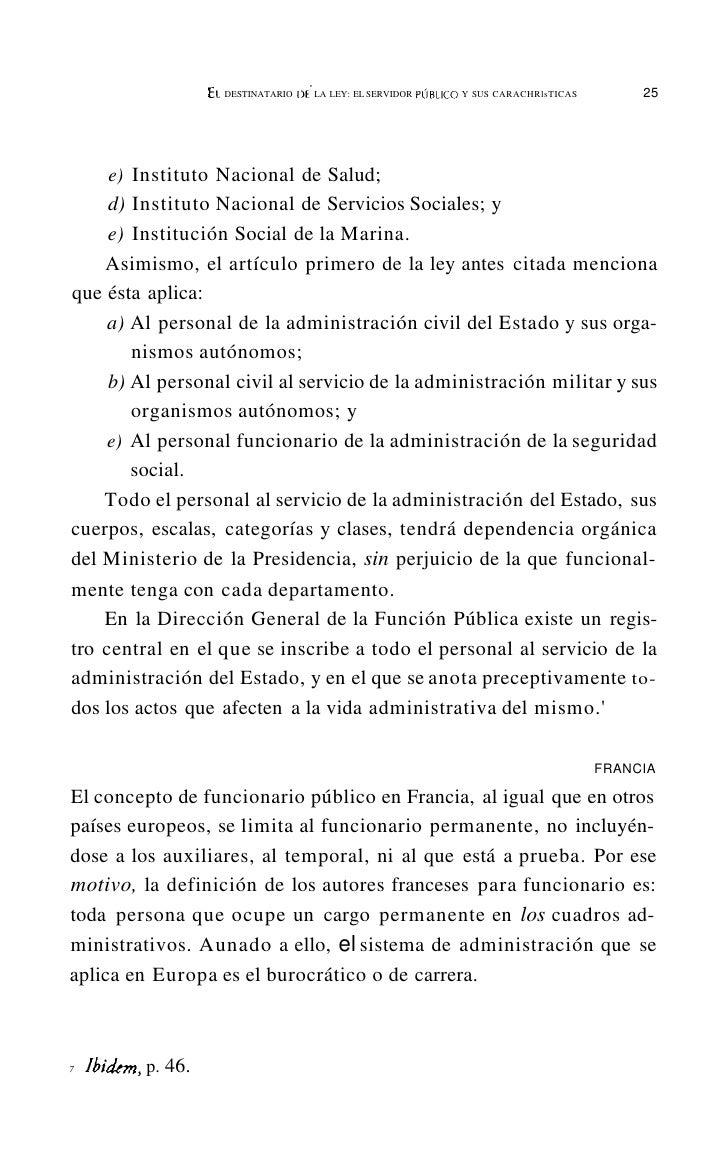 EL DESTINATARIO   DE LA LEY: EL SERVIDOR PÚBLICO Y SUS CARACTERlsTICAS   I   29    Miguel Acosta Romero sostiene que el se...