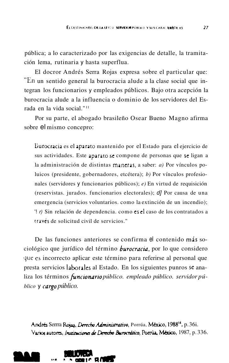 EL   DESTINATARIO DE LA LEY: EL SERVIDOR PÚBLICO Y SUS CARACTERlsTICAS   I   31tener el poder, el cual, al estar radicado ...