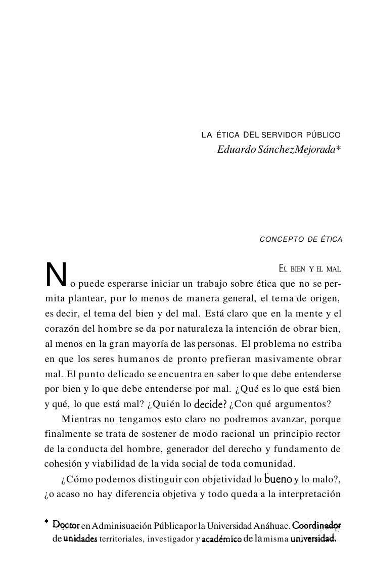 """LA ÉTICA DEl SERVIDOR PÚBLICO   I   47     Raúl Gutiérrez Sáenz lo expresa de la siguiente manera: """"No eslo mismo saber si..."""