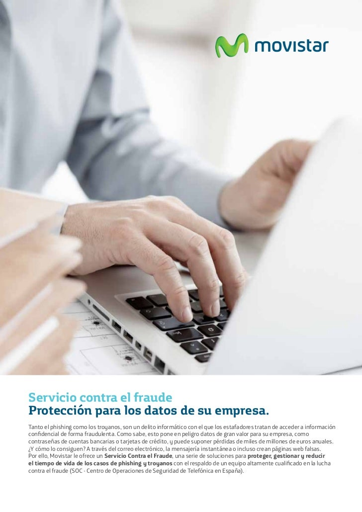 Servicio contra el fraudeProtección para los datos de su empresa.Tanto el phishing como los troyanos, son un delito inform...