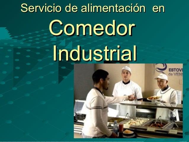 Servicio de alimentaci n comedor industrial for Mision de un comedor industrial