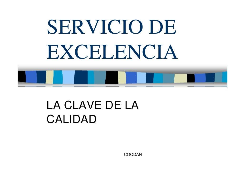 SERVICIO DE EXCELENCIA  LA CLAVE DE LA CALIDAD             COODAN