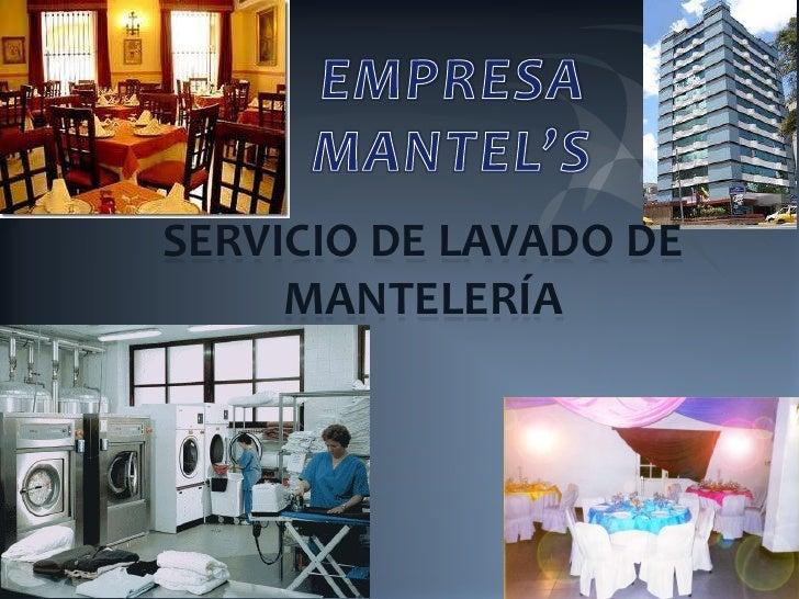 EMPRESA <br />MANTEL'S<br />SERVICIO DE LAVADO DE MANTELERÍA<br />