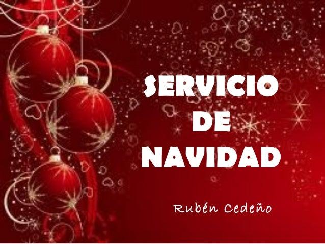 SERVICIO DE NAVIDAD Rubén Cedeño