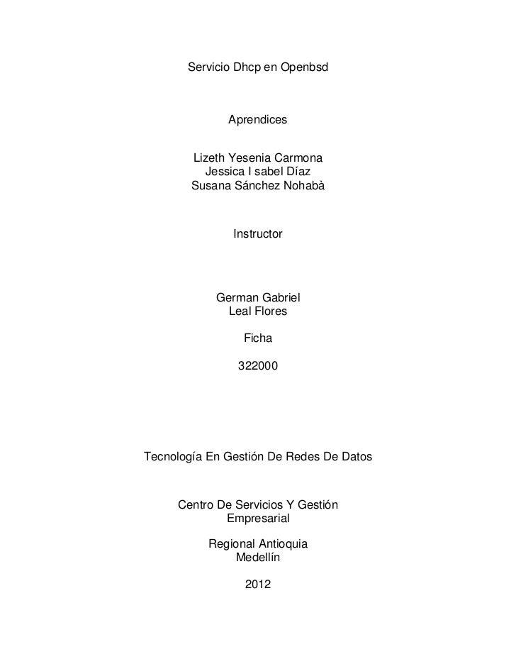 Servicio Dhcp en Openbsd              Aprendices        Lizeth Yesenia Carmona          Jessica I sabel Díaz        Susana...