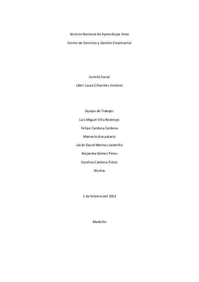 Servicio Nacional de Aprendizaje Sena Centro de Servicios y Gestión Empresarial Comité Social Líder: Laura Cifuentes Jimén...