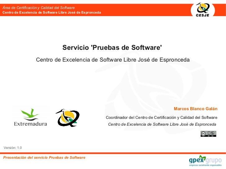 Área de Certificación y Calidad del SoftwareCentro de Excelencia de Software Libre José de Espronceda                     ...