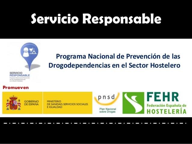 Programa Nacional de Prevención de las Drogodependencias en el Sector Hostelero Servicio Responsable Promueven