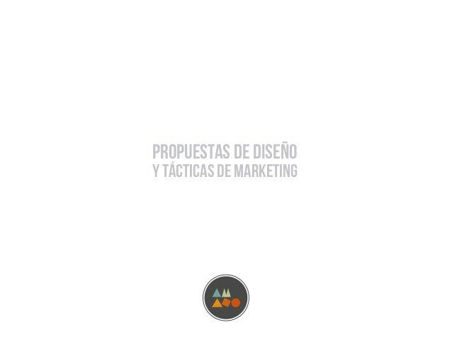 Propuestas de diseñoy tácticas de marketing