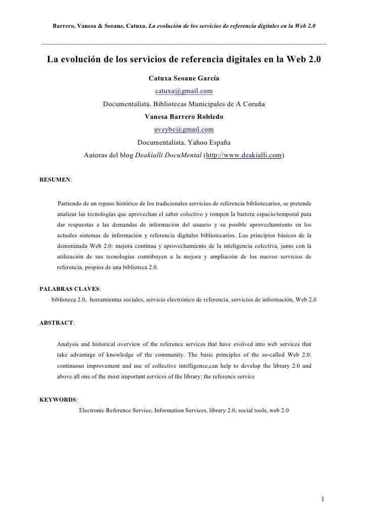 Barrero, Vanesa & Seoane, Catuxa. La evolución de los servicios de referencia digitales en la Web 2.0  ___________________...