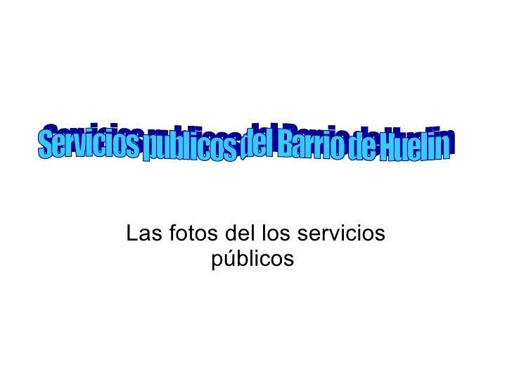 Las fotos del los servicios públicos  Servicios publicos del Barrio de Huelin