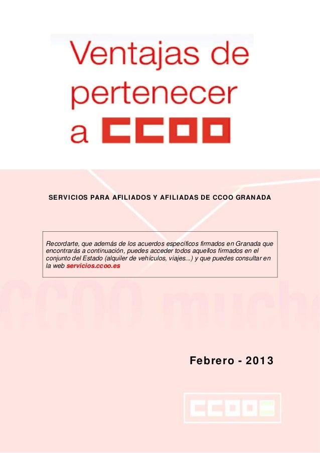 SERVICIOS PARA AFILIADOS Y AFILIADAS DE CCOO GRANADARecordarte, que además de los acuerdos específicos firmados en Granada...