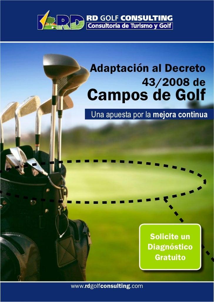 Adaptación al Decreto               43/2008 de     Campos de Golf      Una apuesta por la mejora continua                 ...