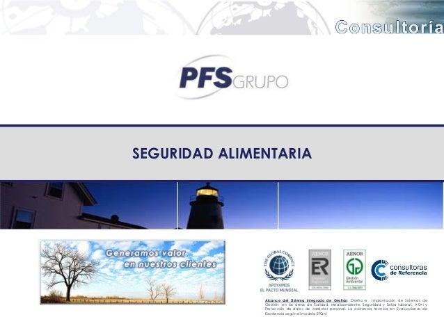 SEGURIDAD ALIMENTARIA               Alcance del Sistema Integrado de Gestión: Diseño e Implantación de Sistemas de        ...