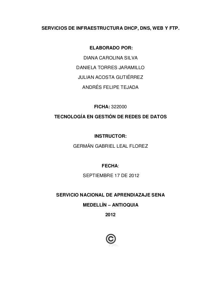 SERVICIOS DE INFRAESTRUCTURA DHCP, DNS, WEB Y FTP.                 ELABORADO POR:               DIANA CAROLINA SILVA      ...