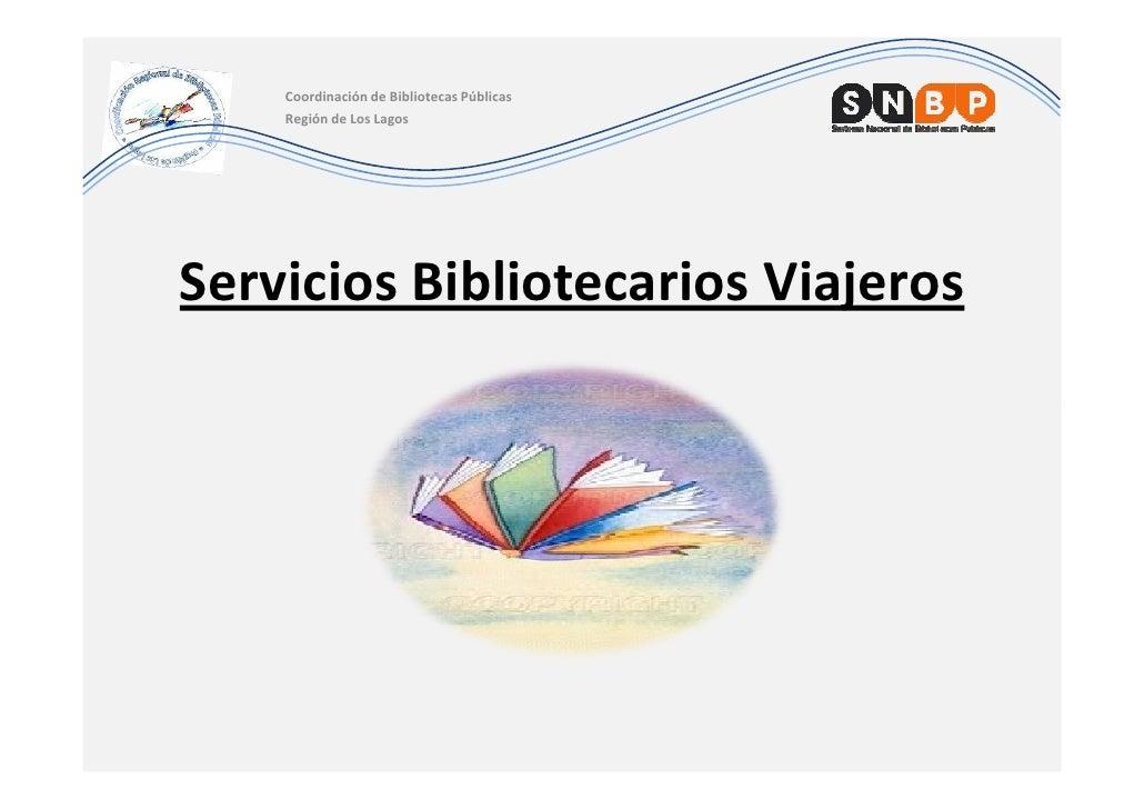 Coordinación de Bibliotecas Públicas    Región de Los LagosServicios Bibliotecarios Viajeros