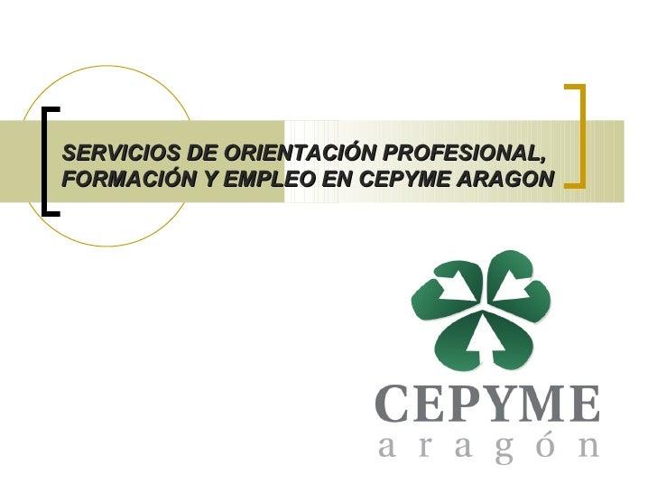 Servicios CEPYME ARAGÓN (orientación, formación y empleo)
