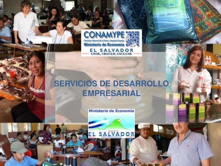 SERVICIOS DE DESARROLLO               EMPRESARIALUnir, crecer, incluir   Centro regional CONAMYPE Santa Ana