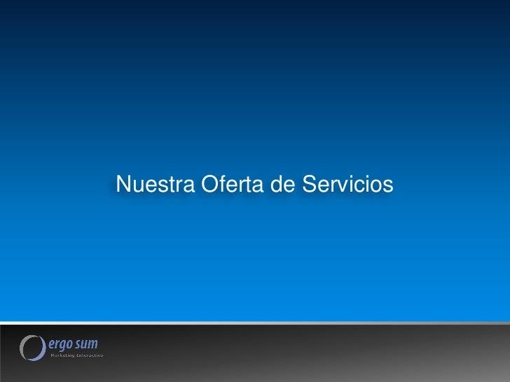 Nuestra Oferta de Servicios                              1