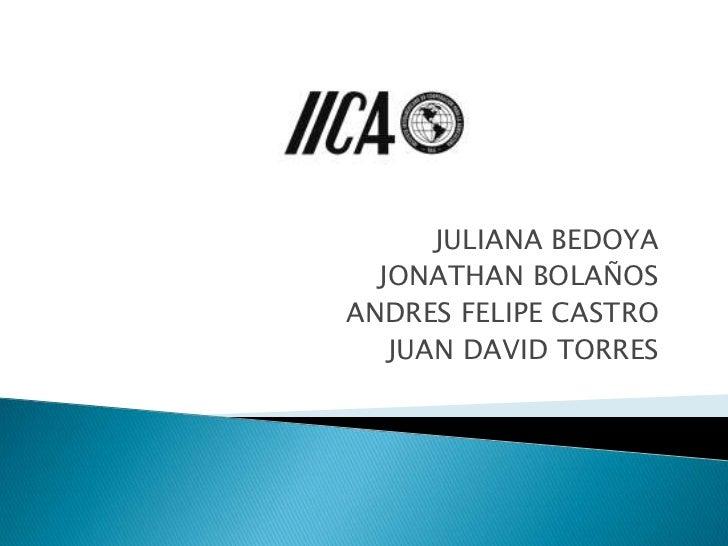 JULIANA BEDOYA<br />JONATHAN BOLAÑOS<br />ANDRES FELIPE CASTRO<br />JUAN DAVID TORRES<br />
