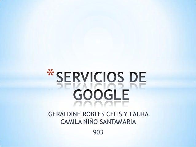 * GERALDINE ROBLES CELIS Y LAURA CAMILA NIÑO SANTAMARIA 903