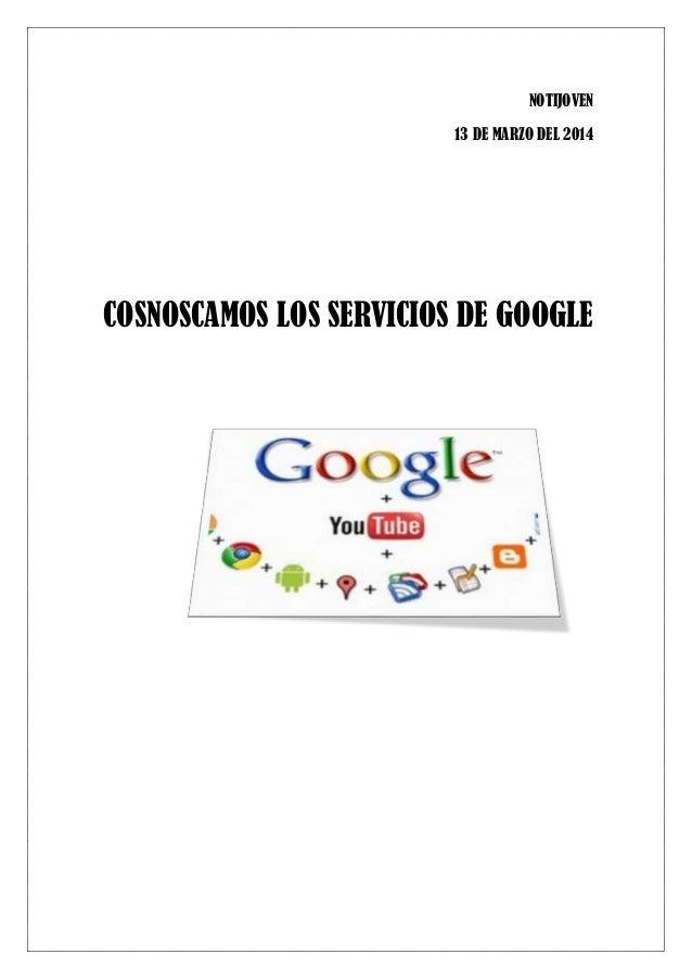 NOTIJOVEN 13 DE MARZO DEL 2014 COSNOSCAMOS LOS SERVICIOS DE GOOGLE