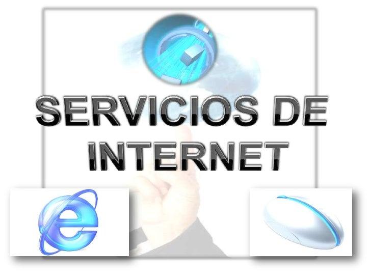 SERVICIOS DE <br />INTERNET<br />