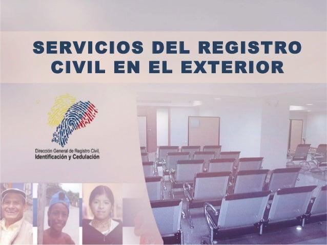 SERVICIOS DEL REGISTRO CIVIL EN EL EXTERIOR