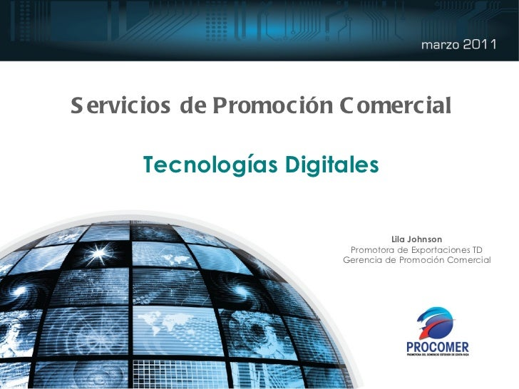 Servicios de Promoción Comercial Tecnologías Digitales Lila Johnson Promotora de Exportaciones TD Gerencia de Promoción Co...