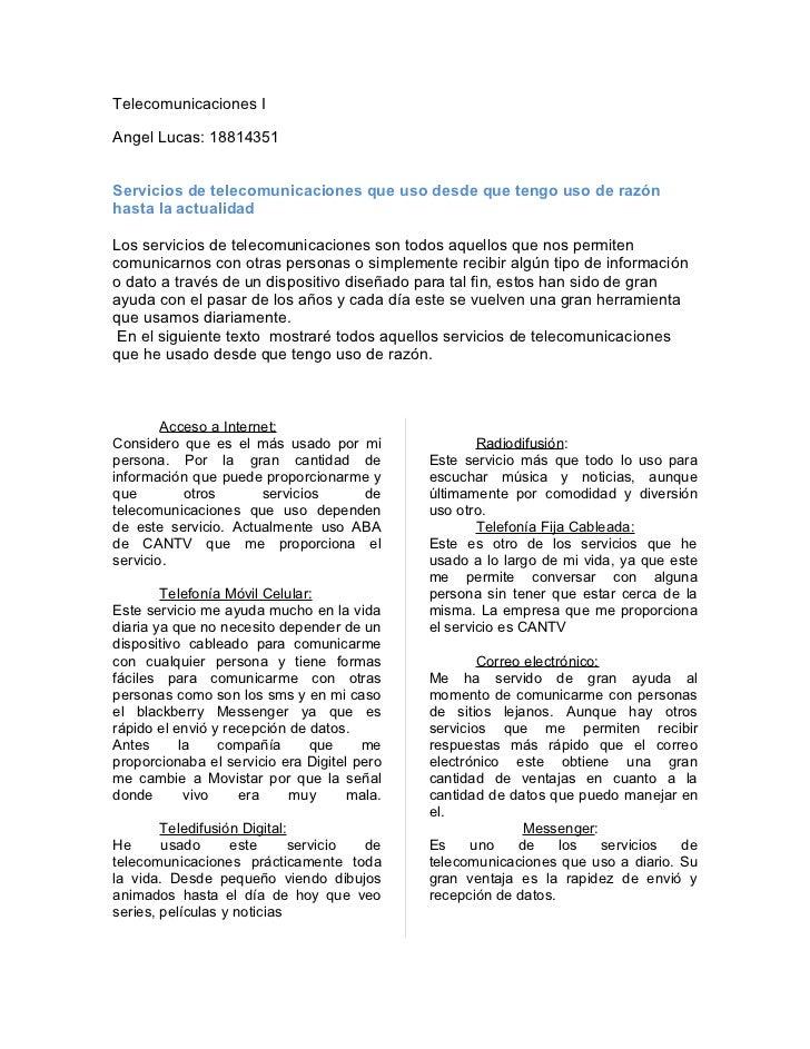 Telecomunicaciones IAngel Lucas: 18814351Servicios de telecomunicaciones que uso desde que tengo uso de razónhasta la actu...