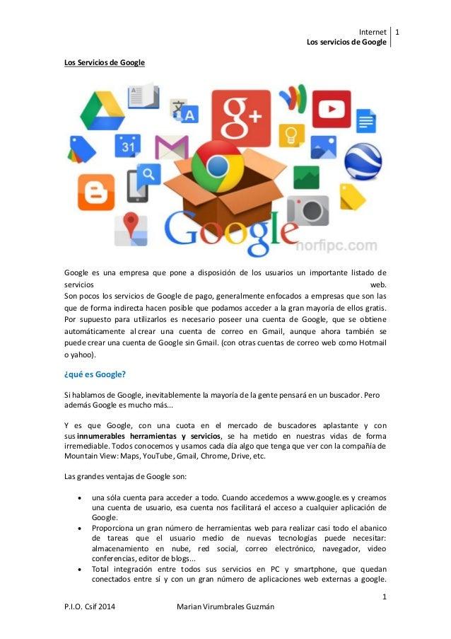 Internet Los servicios de Google 1 1 P.I.O. Csif 2014 Marian Virumbrales Guzmán Los Servicios de Google Google es una empr...