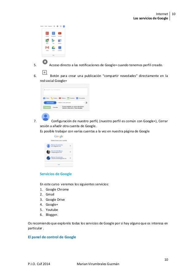Internet Los servicios de Google 10 10 P.I.O. Csif 2014 Marian Virumbrales Guzmán 5. Acceso directo a las notificaciones d...