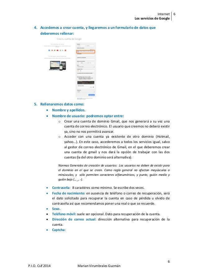 Internet Los servicios de Google 6 6 P.I.O. Csif 2014 Marian Virumbrales Guzmán 4. Accedemos a crear cuenta, y llegaremos ...