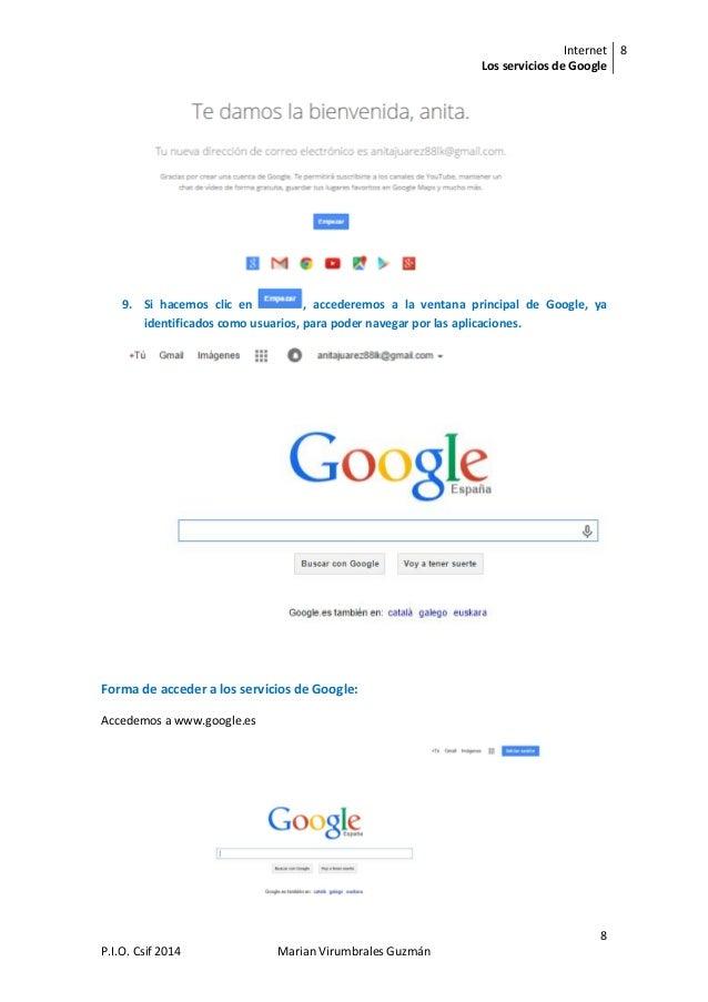 Internet Los servicios de Google 8 8 P.I.O. Csif 2014 Marian Virumbrales Guzmán 9. Si hacemos clic en , accederemos a la v...