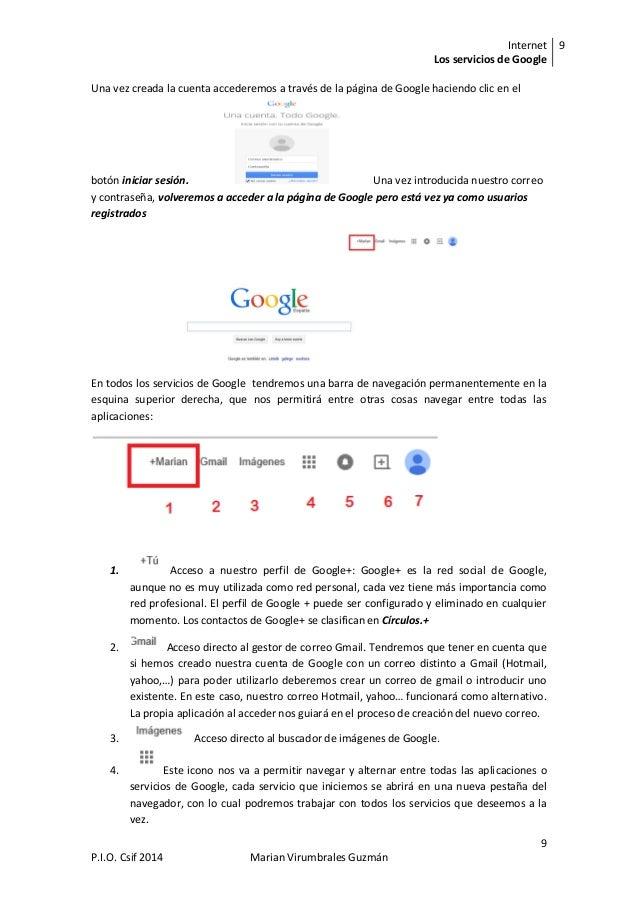 Internet Los servicios de Google 9 9 P.I.O. Csif 2014 Marian Virumbrales Guzmán Una vez creada la cuenta accederemos a tra...