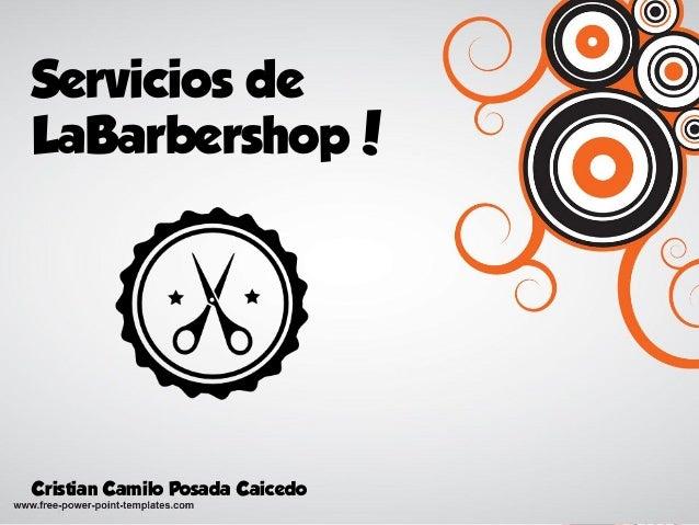 Servicios de LaBarbershop! Cristian Camilo Posada Caicedo